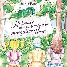 Historias para colorear un mosquitero blanco/ Stories for coloring a white mosquito net