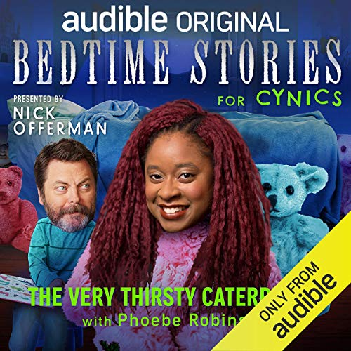 Ep. 11: The Very Thirsty Caterpillar with Phoebe Robinson (Bedtime Stories for Cynics) copertina