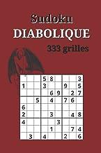 Sudoku DIABOLIQUE 333 grilles: Bienvenue dans l'enfer du sudoku (French Edition)