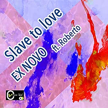 Slave to Love (feat. Roberto)
