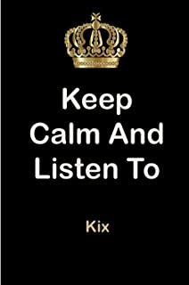 "Keep Calm and Listen To Leon Eric (""Kix"") Brooks: Leon Eric (""Kix"") Brooks Notebook/ journal/ Notepad/ Diary For Fans. Men..."