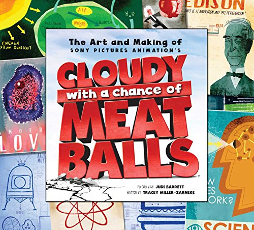 The Art and Making of Cloudy with a Chance of Meatballs (Cloudy With A Chance Of Meatballs Illustrations)