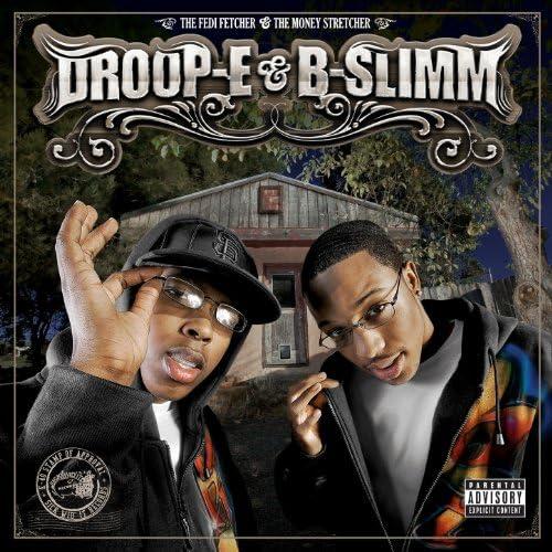 B-Slimm & Droop-E