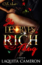 She Deserves A Rich Thug: A Hood Love Story