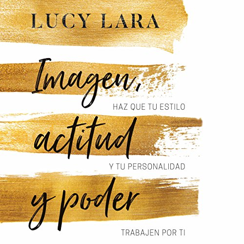 Imagen, actitud y poder [Image, Attitude and Power] audiobook cover art