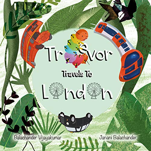 Trevor Travels to London: A caterpillar's first travel adventure (English Edition)