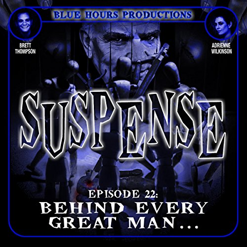 SUSPENSE Episode 22: Behind Every Great Man... cover art