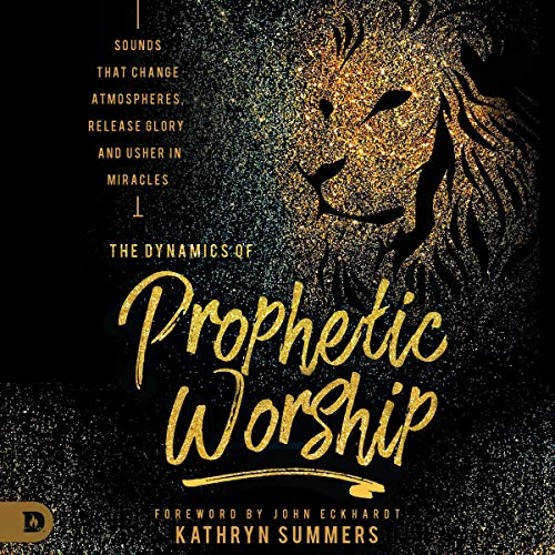 The Dynamics of Prophetic Worship cover art