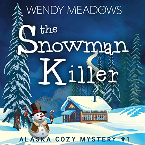 The Snowman Killer (Alaska Cozy Mystery) audiobook cover art