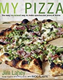 Image of My Pizza: The Easy No-Knead Way to Make Spectacular Pizza at Home: A Cookbook
