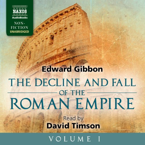 The Decline and Fall of the Roman Empire, Volume I                   By:                                                                                                                                 Edward Gibbon                               Narrated by:                                                                                                                                 David Timson                      Length: 22 hrs and 39 mins     37 ratings     Overall 4.5