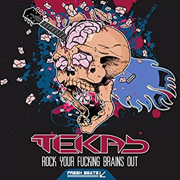 Rock Your Fucking Brains Out