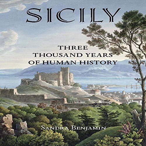 Sicily: Three Thousand Years of Human History audiobook cover art