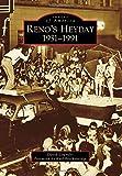 Reno s Heyday: 1931-1991 (Images of America)