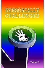 Sensorially Challenged Volume 3 Kindle Edition