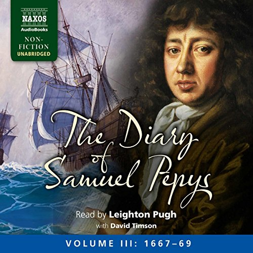 The Diary of Samuel Pepys: Volume III: 1667-1669 audiobook cover art