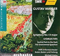 Mahler: Symphony No.1 / Ives: Central Park, The Unanswered Question