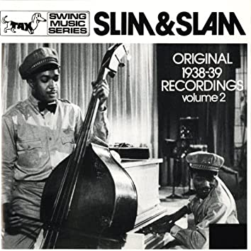 Slim & Slam: Original 1938 Recordings, Vol. 2