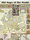 ULTIMATE Collection Old Maps of the World: Ancient Earth Atlas, Secret Map, Antique and Rare, Adventure Directions (Great Visual Arts Content Book 4)