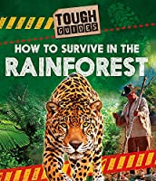 Tough Guides: How to Survive in the Rainforest