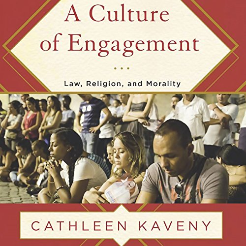 A Culture of Engagement: Law, Religion, and Morality audiobook cover art