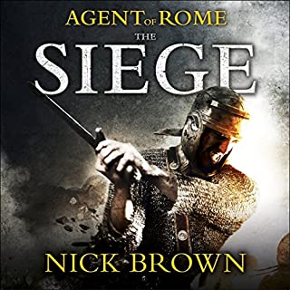 The Siege     Agent of Rome, Book 1              By:                                                                                                                                 Nick Brown                               Narrated by:                                                                                                                                 Nigel Peever                      Length: 13 hrs and 33 mins     9 ratings     Overall 4.6