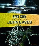 Star Trek: The Art of John Eaves - Joe Nazzaro