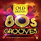 Old Skool 80's Grooves - The Best All Time Eighties Groove Anthems Ever!
