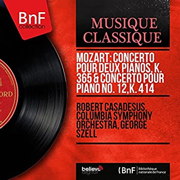 Mozart: Concerto pour deux pianos, K. 365 & Concerto pour piano No. 12, K. 414 (Mono Version)