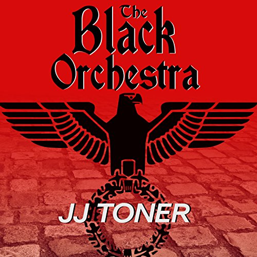 The Black Orchestra: A WW2 Spy Thriller Titelbild