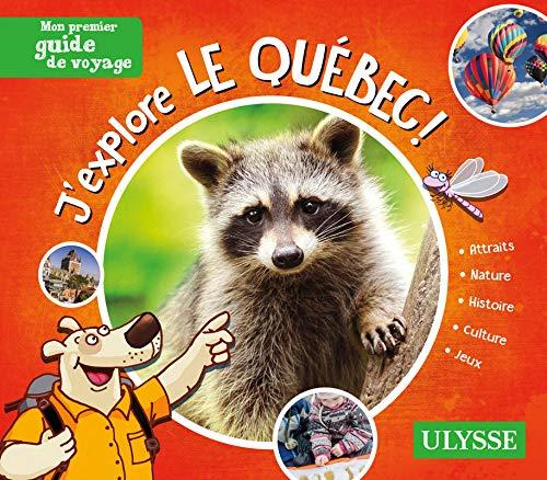 J'explore le Québec ! - Mon premier guide de voyage