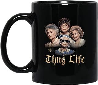 ZEN DEAL - THE GOLDEN GIRLS THUG LIFE 11 oz. Black Mug
