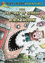 The 100th Day of School from the Black Lagoon[100TH DAY OF SCHOOL FROM THE B][Library Binding]