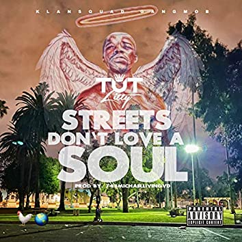 Streets Don't Love a Soul