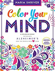 This Book Is Filled With Both Information And Inspiration Authored By Award Winning Journalist Best Selling Author Alzheimers Advocate Maria Shriver