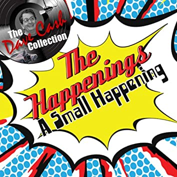 A Small Happening - [The Dave Cash Collection]