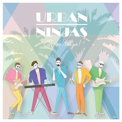 Oh, So Ninja! de Urban Ninjas en Amazon Music - Amazon.es