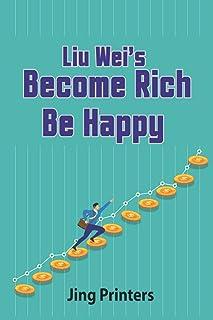 Liu Wei's Become Rich: Be Happy