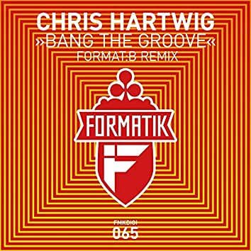 Bang The Groove (Format:B Remix)