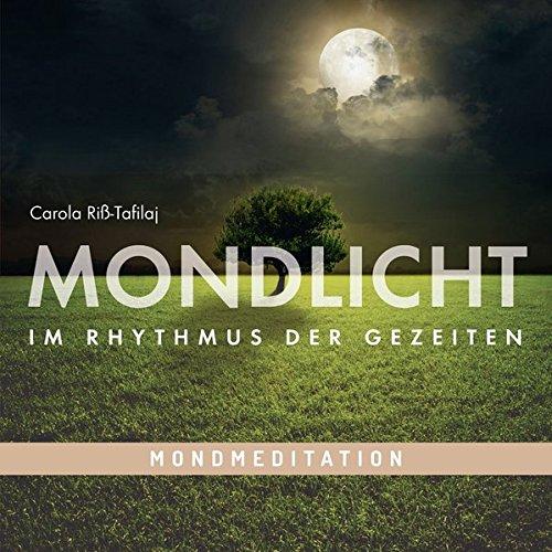 Mond-Meditation: MONDLICHT - Im Rhythmus der Gezeiten, Tiefenentspannung mit Traumreisen für Erwachsene mit Musik und Naturgeräuschen: Selbstmanagement