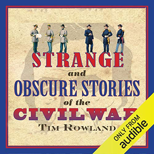 Strange and Obscure Stories of the Civil War cover art