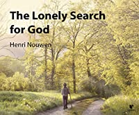 The Lonely Search for God