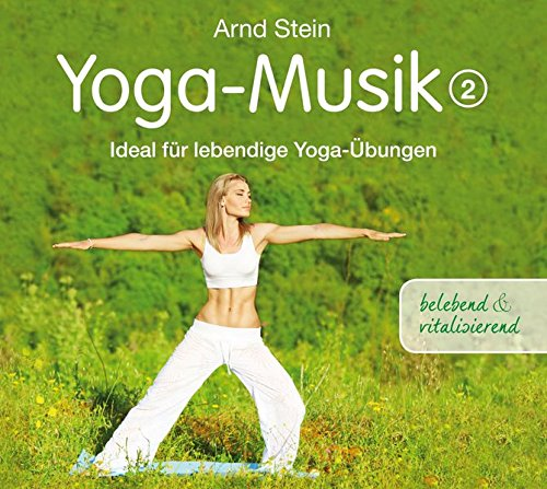 Yoga-Musik 2: belebend & vitalisierend