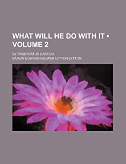 What Will He Do with It (Volume 2); By Pisistratus Caxton
