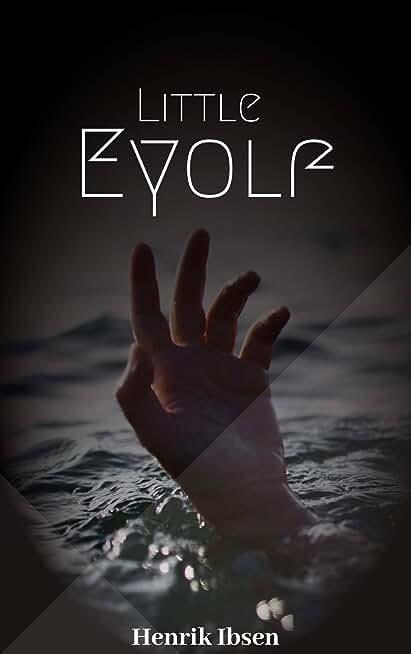 Little Eyolf (English Edition)