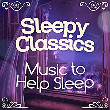 Sleepy Classics - Music to Help Sleep