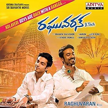 Raghuvaran B.Tech (Original Motion Picture Soundtrack)