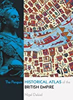 The Penguin Historical Atlas of the British Empire (Penguin Reference)