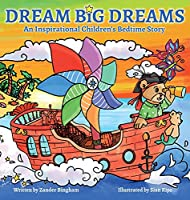 Dream Big Dreams: An inspirational children's bedtime story