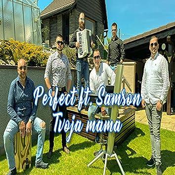 Tvoja mama (feat. Hudobná skupina Perfect)